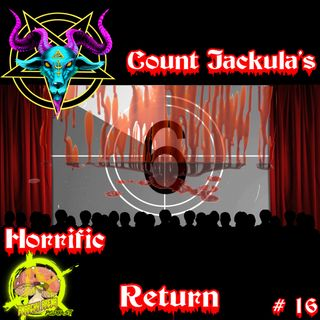Episode 16: The Horrific Return of Count Jackula