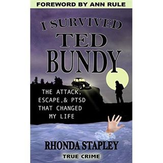 I SURVIVED TED BUNDY-Rhonda Stapley