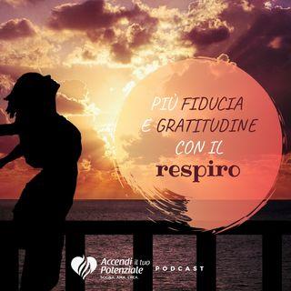 Ep. 4 - Più fiducia e gratitudine con il respiro