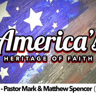 America's Heritage of Faith (Part 5) Pastor Mark & Matthew 7-1-18