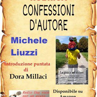 """CONFESSIONI D'AUTORE: Michele Liuzzi titolo """"La grazia nel dolore"""""""
