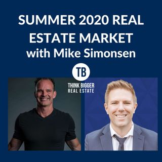 Summer 2020 Real Estate Market with Mike Simonsen