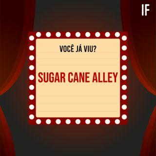 #11 - Sugar Cane Alley
