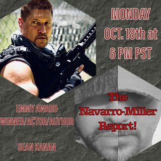 """""""The Navarro-Miller Report!"""" Ep. 5 with Guest Co-Host Sean Kanan"""