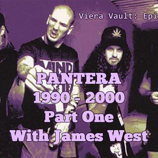 Episode 51:  Pantera 1990 to 2000 Part One with James West