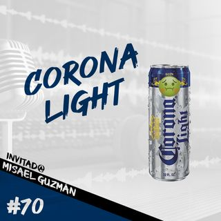 Episodio 70 - Corona Light