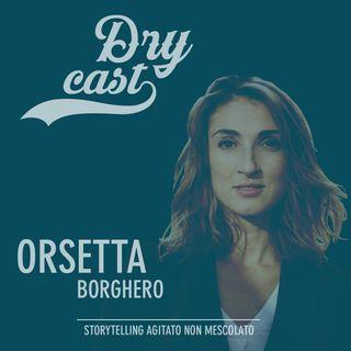 13 - Orsetta Borghero Attrice: L'equilibrio tra Cinema, Web e Tv. Da Educazione Cinica a Made in Italy su Canale 5