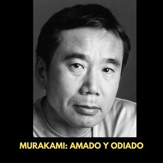 ¿Por qué amamos/odiamos a Haruki Murakami?