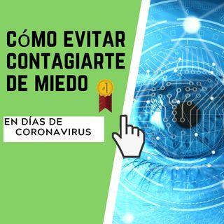 Café Estelar: Cómo evitar contagiarse de miedo (en días de coronavirus)