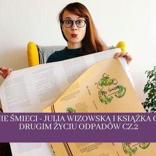 17 Julia Wizowska i książka Nie Śmieci, rozmowa cz.2