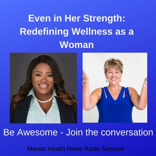 Even In Her Strength: Redefining Wellness As A Woman