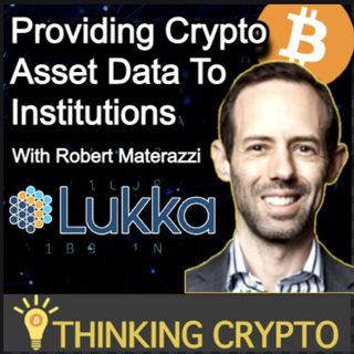 Robert Materazzi Lukka CEO Interview - Crypto Asset Data for Institutions like S&P Dow Jones Indices