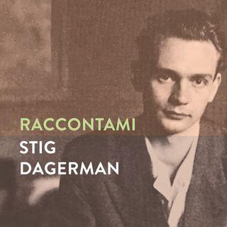 Raccontami Stig Dagerman