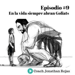 Episodio #9: En la vida siempre abran Goliats