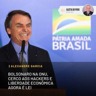 Bolsonaro na ONU, cerco aos hackers e liberdade econômica agora é lei