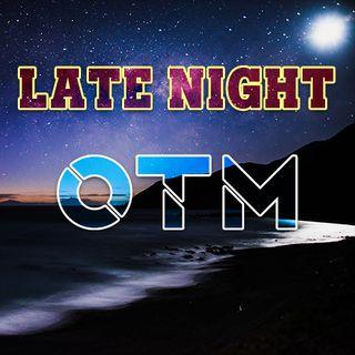 Late Night OTM