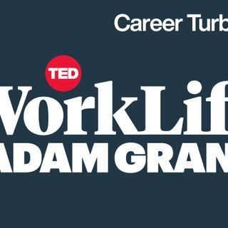 Navigating career turbulence | WorkLife with Adam Grant