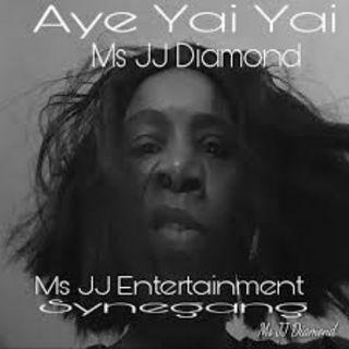 Aye yai yai- Ms JJ Diamond And SYNEGANG