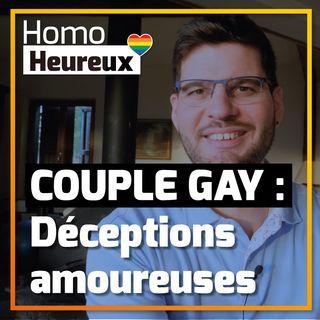 Amour Gay : Tes Déceptions Amoureuses Sont Une Chance Énorme ! #018