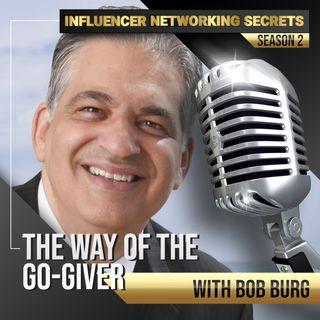 🎧 Season #2:19 - The Way of the Go-Giver 🤲 with Bob Burg 🎤