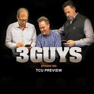 Three Guys Before The Game - TCU Preview with Tony Caridi, Brad Howe and Hoppy Kercheval