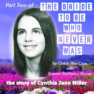 002 Part 2 The Bride To Be Who Never Was, Cynthia Jane Miller