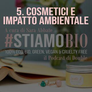 5^ puntata - Cosmetici e impatto ambientale - #stiamobio - il Podcast di Double B