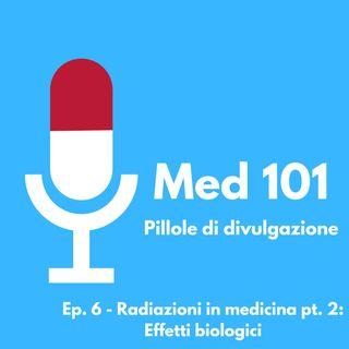 Ep. 6 - Radiazioni in medicina pt. 2: Effetti biologici