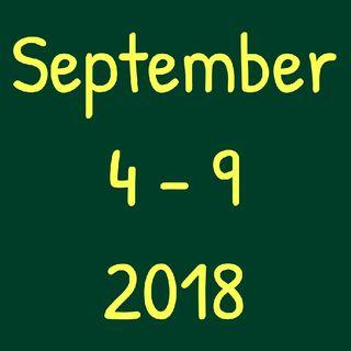 September 4 - 9, 2018