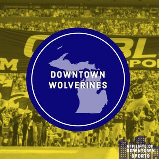 Downtown Wolverines Podcast