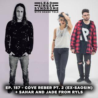 Episode 157 - Cove Reber Pt. 2 (Saosin, Dead American) + RYLS