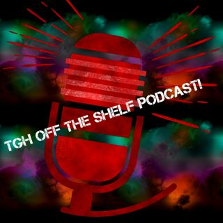 Off The Shelf Podcast eps E3