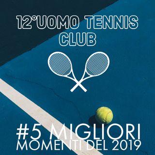 12° Uomo Tennis Club - I 5 migliori momenti del 2019|Parte 1