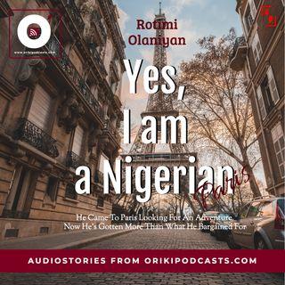 Yes, I am a Nigerian (Rotimi Olaniyan)