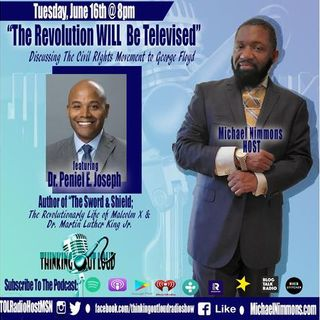 Pt. 1 The Revolution WILL Be Televised - feat. Dr. Peniel E. Joseph