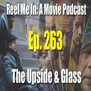 Ep. 263: The Upside & Glass