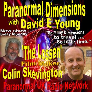 Paranormal Dimensions - Film Maker Colin Skevington - 040521