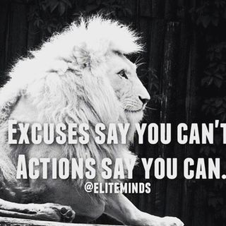 Eliminate Excuses from Your Life
