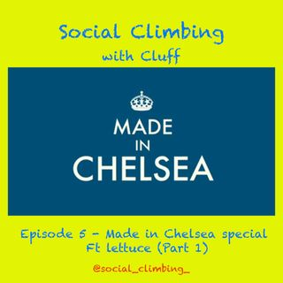 Episode 5 - Made in Chelsea Special Ft Lettuce (part 1)