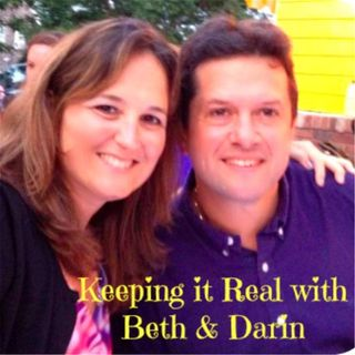 Keeping it Real with Beth & Darin -- The Vacation Edition