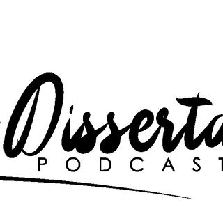 "The Dissertation Podcast: ""Seeing the signs"""