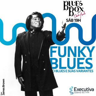 Blues Box - Rádio Executiva - 14 de Setembro de 2019