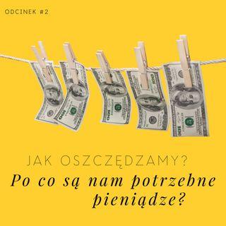 #2 Jak oszczędzamy? Po co są nam potrzebne pieniądze?
