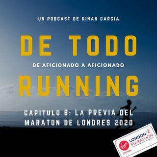 Capitulo 8 - La previa del maratón Londres 2020