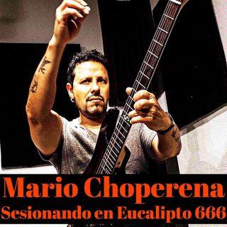 Mario Choperena: Sesionando en Eucalipto 666