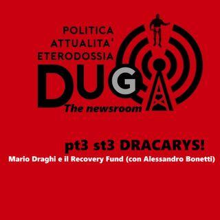 pt3 st3 DRACARYS! Mario Draghi e il Recovery Fund (con Alessandro Bonetti)