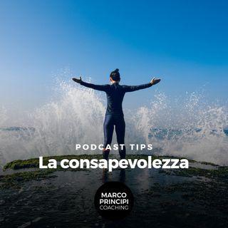 """Podcast Tips""""La consapevolezza"""""""