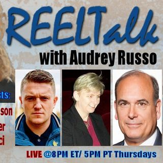REELTalk: Heritage's Steven Bucci, Broadway Critic Lauren Yarger and Tommy Robinson, direct from the UK