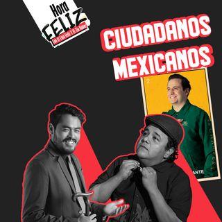 La Hora Feliz: Ciudadanos Mexicanos