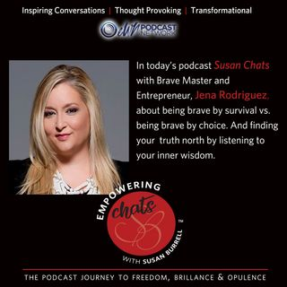 Susan Chats with Brave Master and entrepreneur Jena Rodriguez